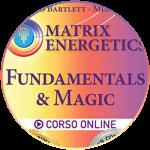 <strong>Matrix Energetics<sup>®</sup> - Fundamentals & Magic</strong>   Corsi online