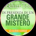 <strong>Bonus: In Presenza di un Grande Mistero</strong> | Audiocorso